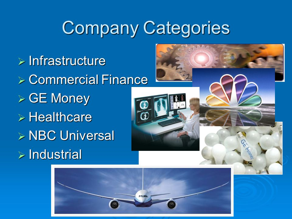 Company Categories  Infrastructure  Commercial Finance  GE Money  Healthcare  NBC Universal  Industrial