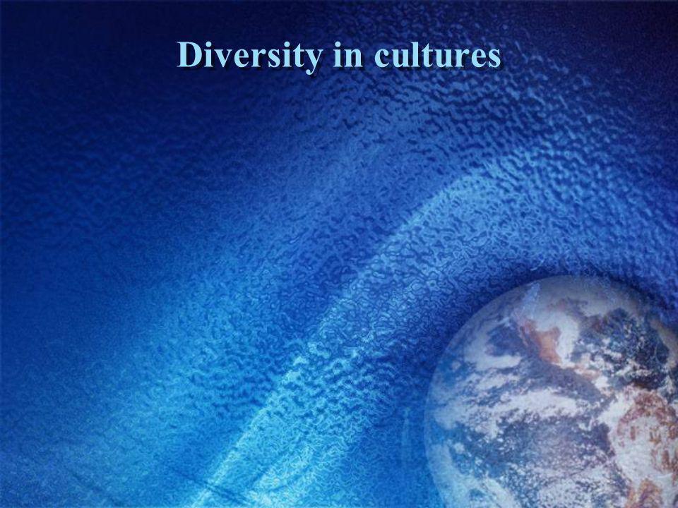 Diversity in cultures