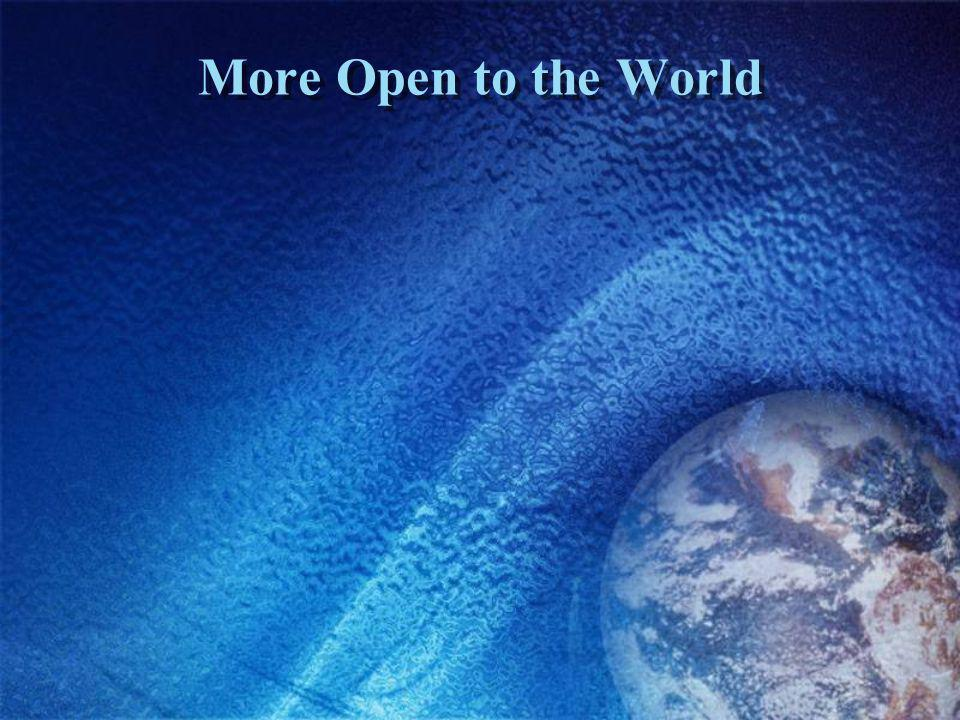 More Open to the World