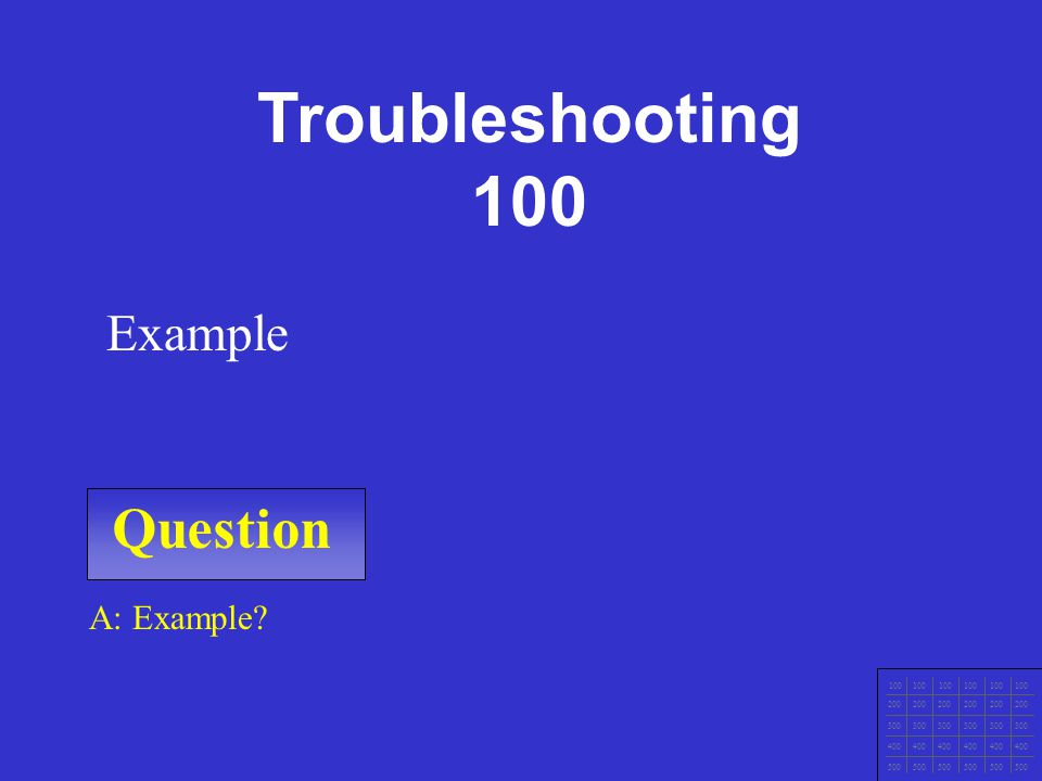 Question 100 200 300 400 500 Question: Example Example: Installation/Configuration 500
