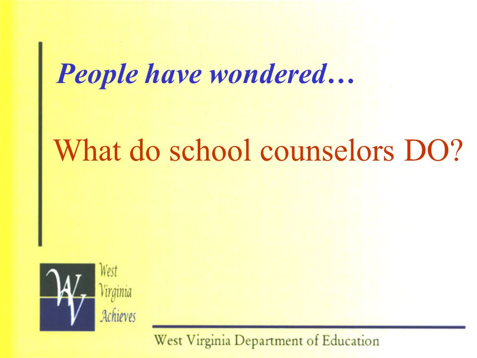 The old question was… What do counselors do? The new question is… How are students different because of the school counseling program?
