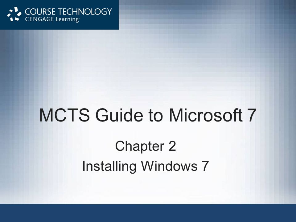 MCTS Guide to Microsoft 7 Chapter 2 Installing Windows 7
