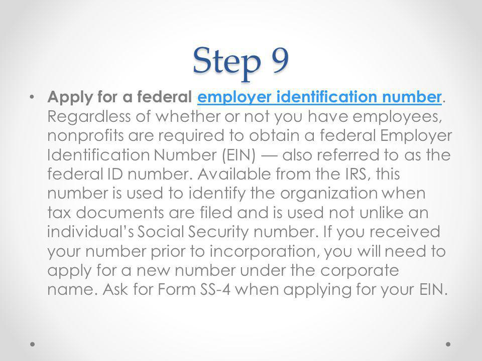 Step 9 Apply for a federal employer identification number.
