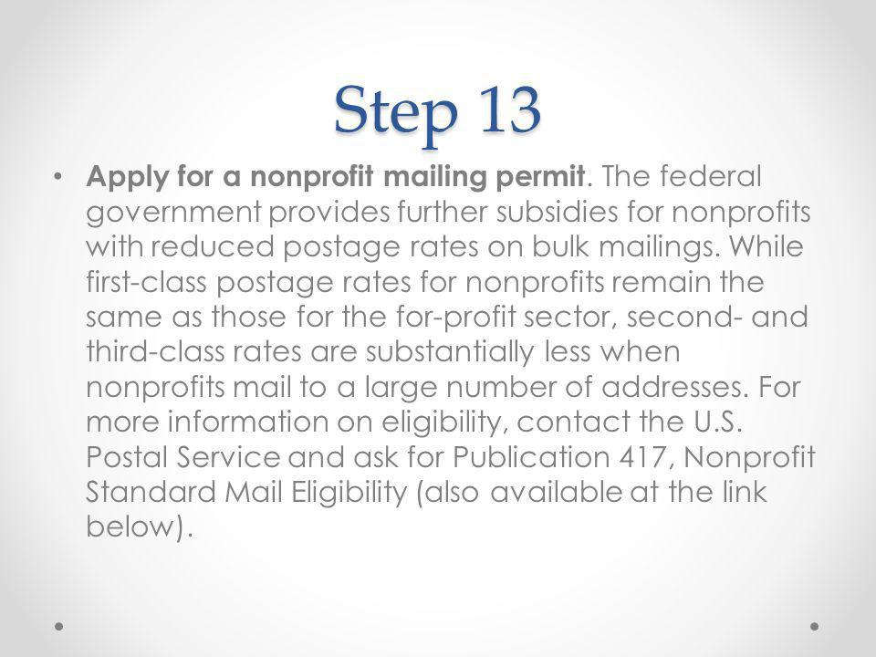Step 13 Apply for a nonprofit mailing permit.