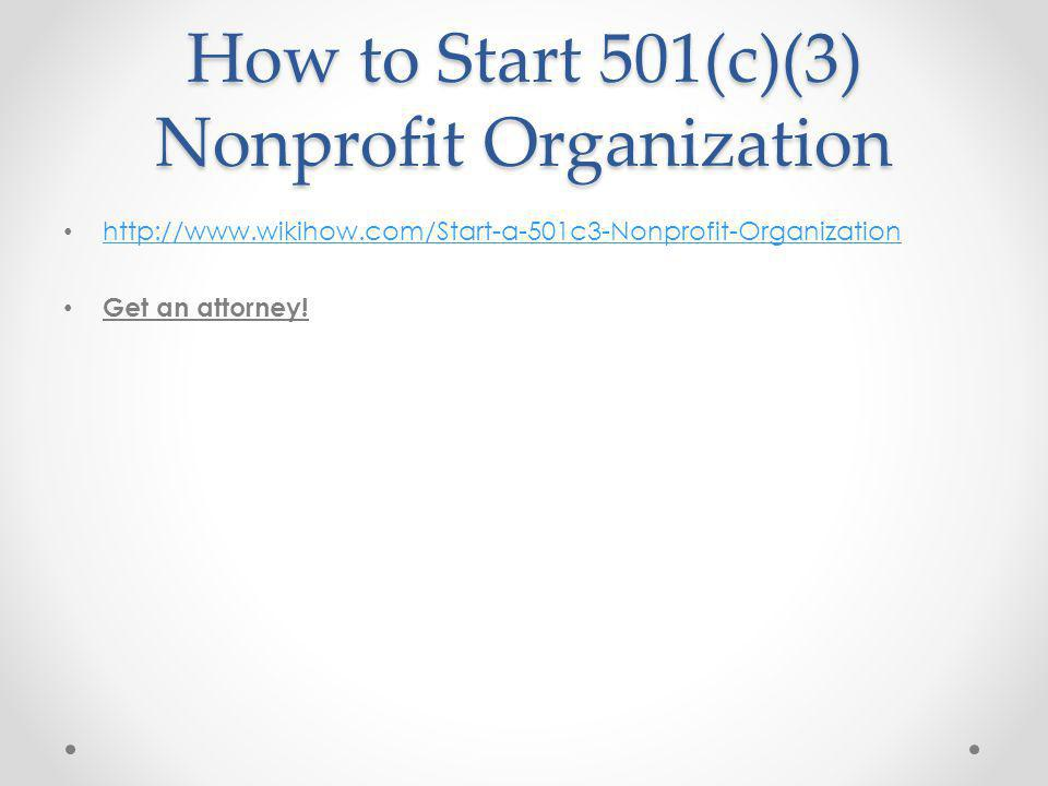 Step 1 Determine what type of nonprofit organization you are starting by analyzing the primary objective.