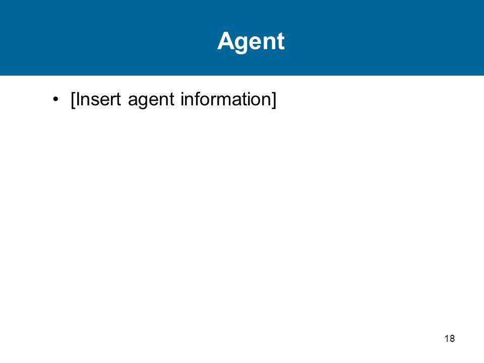 18 Agent [Insert agent information]