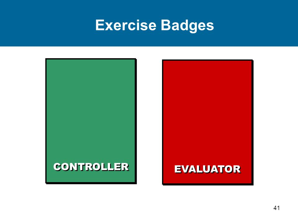 41 Exercise Badges CONTROLLER EVALUATOR