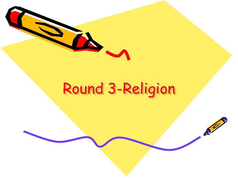 Round 3-Religion