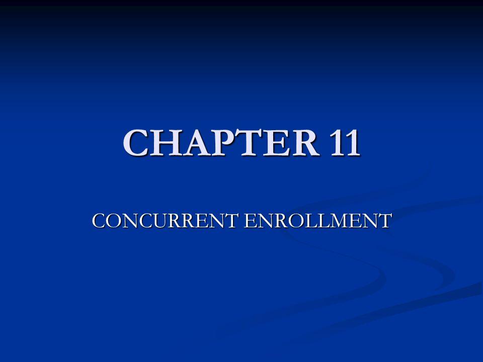 CHAPTER 11 CONCURRENT ENROLLMENT
