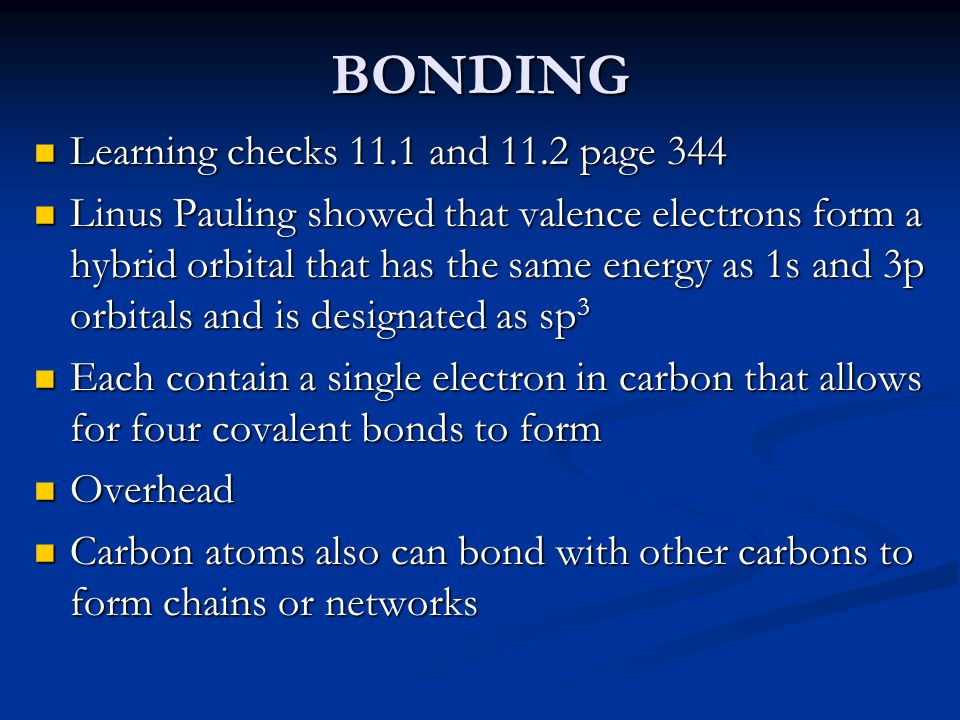 BONDING Learning checks 11.1 and 11.2 page 344 Learning checks 11.1 and 11.2 page 344 Linus Pauling showed that valence electrons form a hybrid orbita