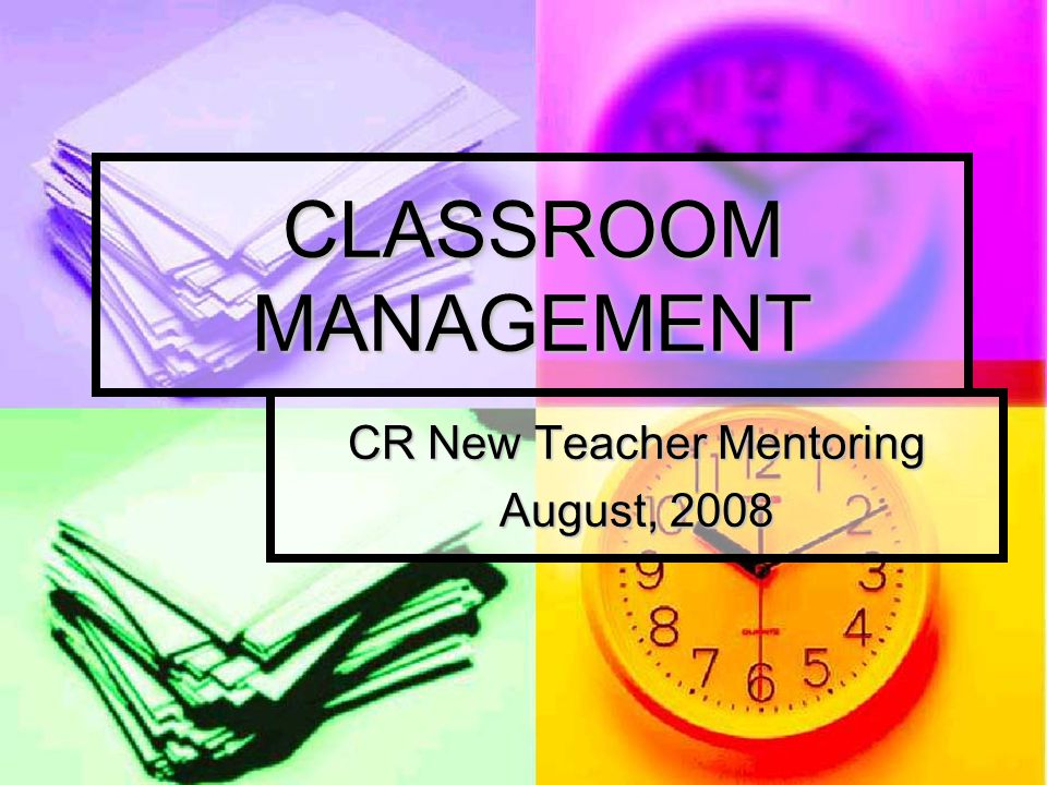 THE ROOM A cluttered or barren room sends a negative message to your pupils.