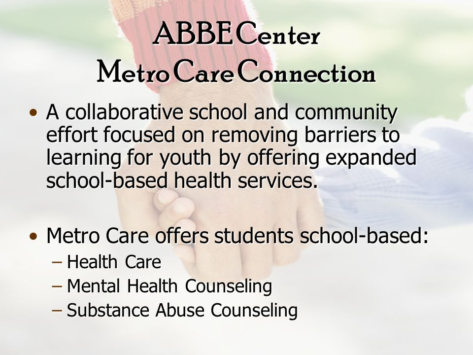 Family Resource Centers cont'd –Parent Education Consortium Parenting classesParenting classes Parenting Resource LibraryParenting Resource Library Community EducationCommunity Education –Big Brothers, Big Sisters Mentoring ServicesMentoring Services Lunch BuddiesLunch Buddies