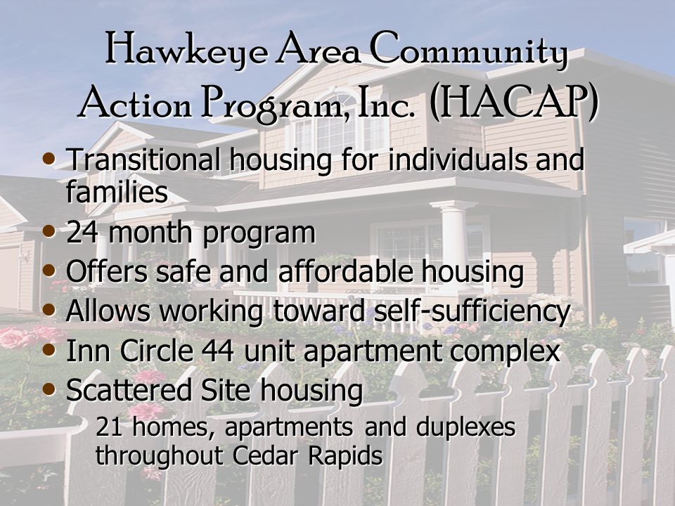 Cedar Rapids Shelters –Madge Phillips Center –Domestic Violence Shelter –Catholic Worker House –Cedar House Shelter –Willis Dady Emergency Shelter –American Red Cross