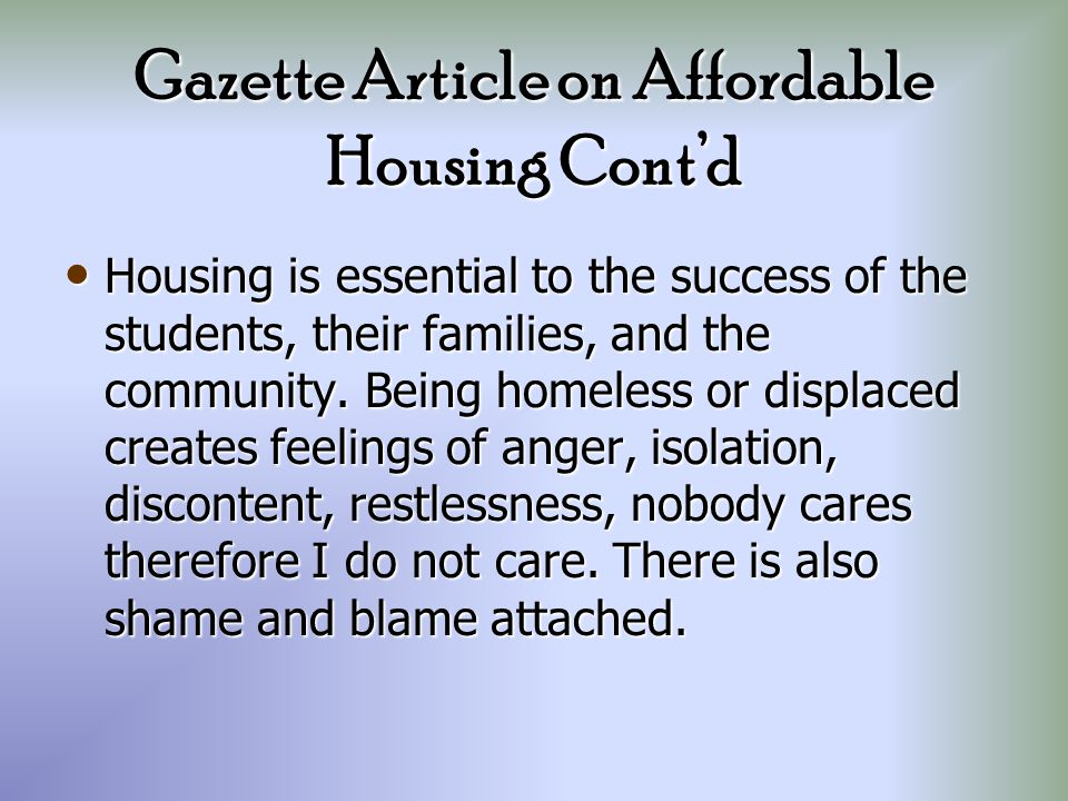 Gazette Article on Affordable Housing This article, in particular, focused on families that will be asked to leave public housing because of poor maintenance.