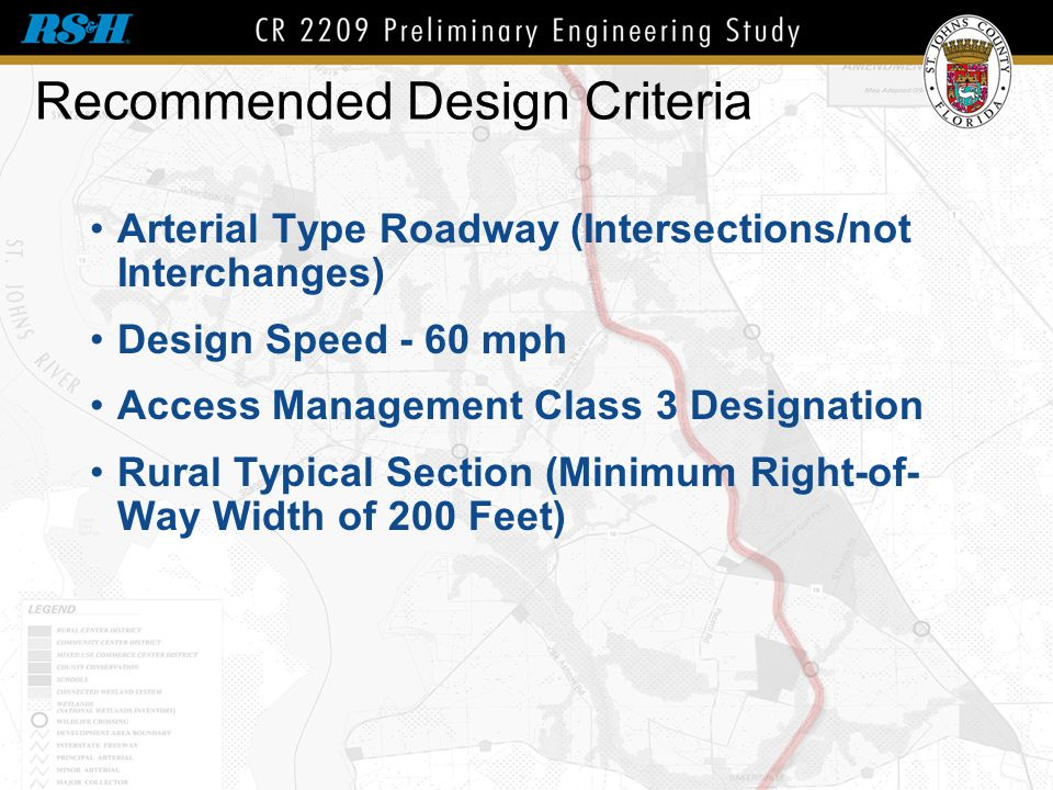 Recommended Design Criteria Arterial Type Roadway (Intersections/not Interchanges) Design Speed - 60 mph Access Management Class 3 Designation Rural T