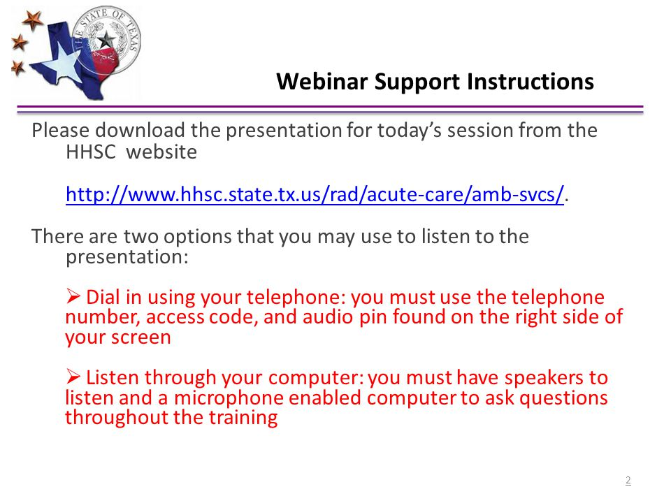 Please download the presentation for today's session from the HHSC website http://www.hhsc.state.tx.us/rad/acute-care/amb-svcs/.http://www.hhsc.state.