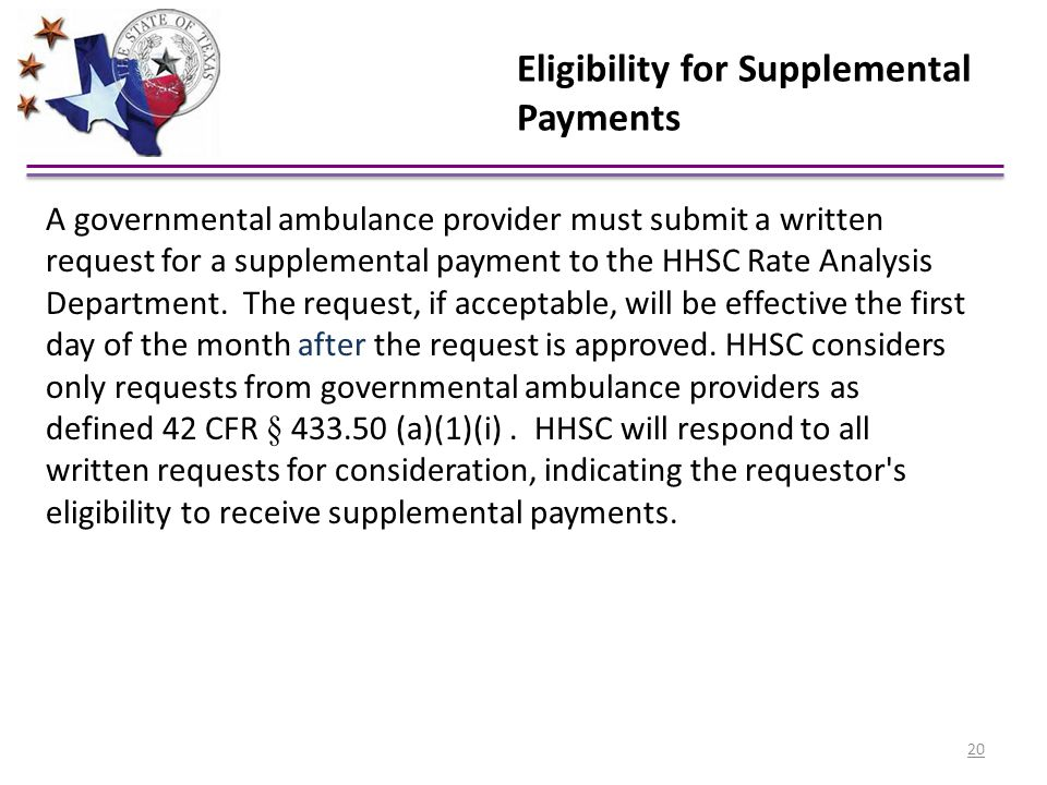 Eligibility for Supplemental Payments A governmental ambulance provider must submit a written request for a supplemental payment to the HHSC Rate Anal
