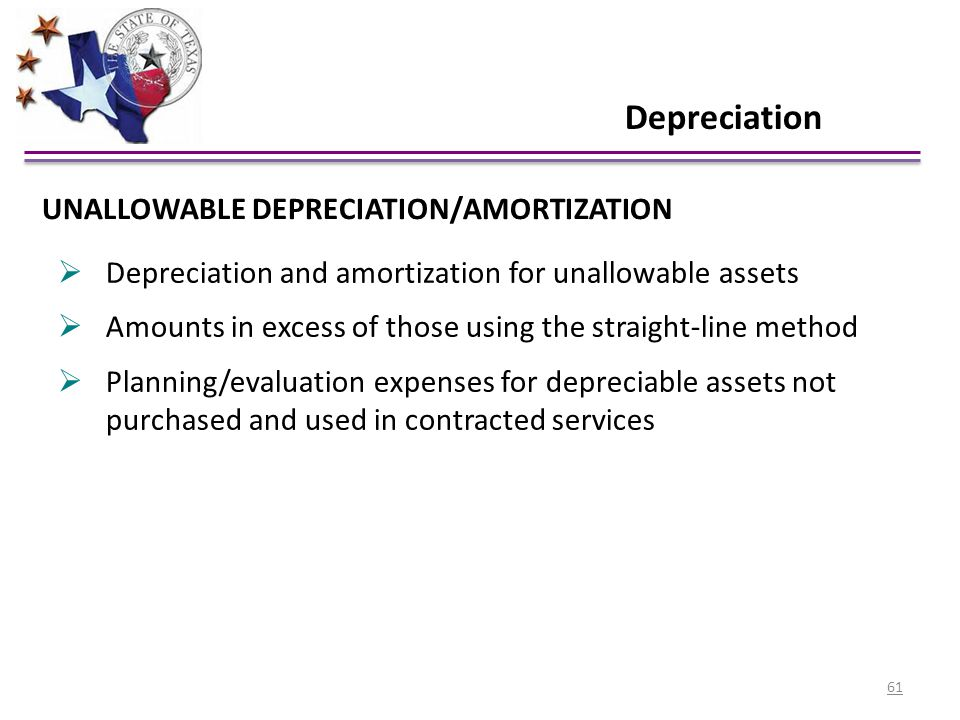 Depreciation  Depreciation and amortization for unallowable assets  Amounts in excess of those using the straight-line method  Planning/evaluation
