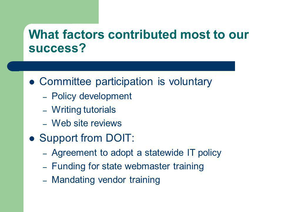 What factors contributed most to our success.