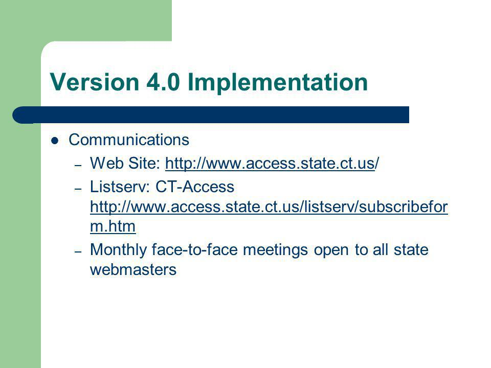 Version 4.0 Training Training provided to state webmasters – External – New Horizons – Fall, 2000 – Funded by the Department of Information Technology (DOIT) – Internal – All day Refresher course taught by Committee members – Fall, 2001 – Resources, Tools and Tutorials available on web site