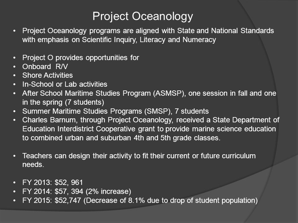 Project Oceanology Project Oceanology programs are aligned with State and National Standards with emphasis on Scientific Inquiry, Literacy and Numerac