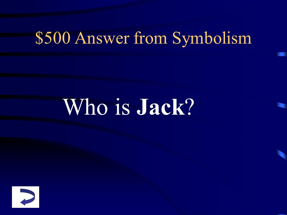 $500 Answer from Symbolism Who is Jack