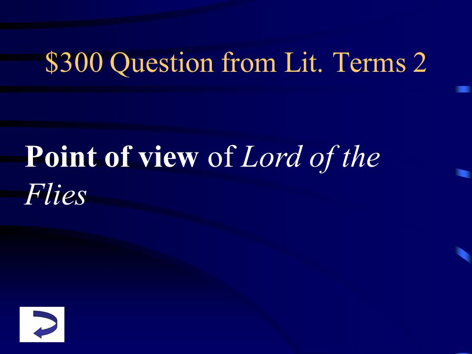 $300 Question from Lit. Terms 2 Point of view of Lord of the Flies