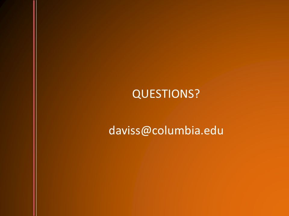 QUESTIONS daviss@columbia.edu