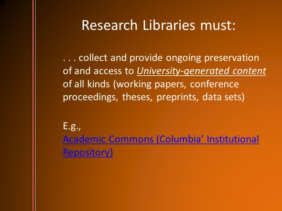 Research Libraries must:...