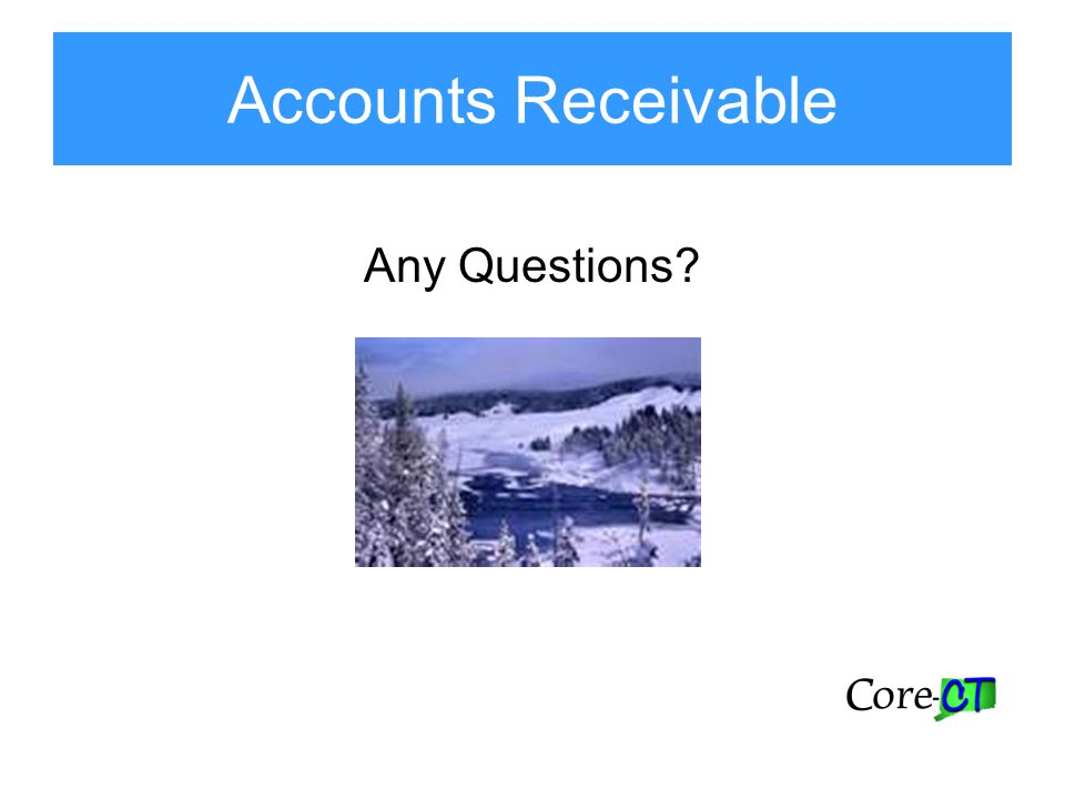 Accounts Receivable Any Questions