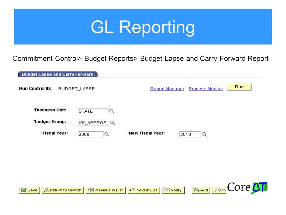Commitment Control> Budget Reports> Budget Lapse and Carry Forward Report