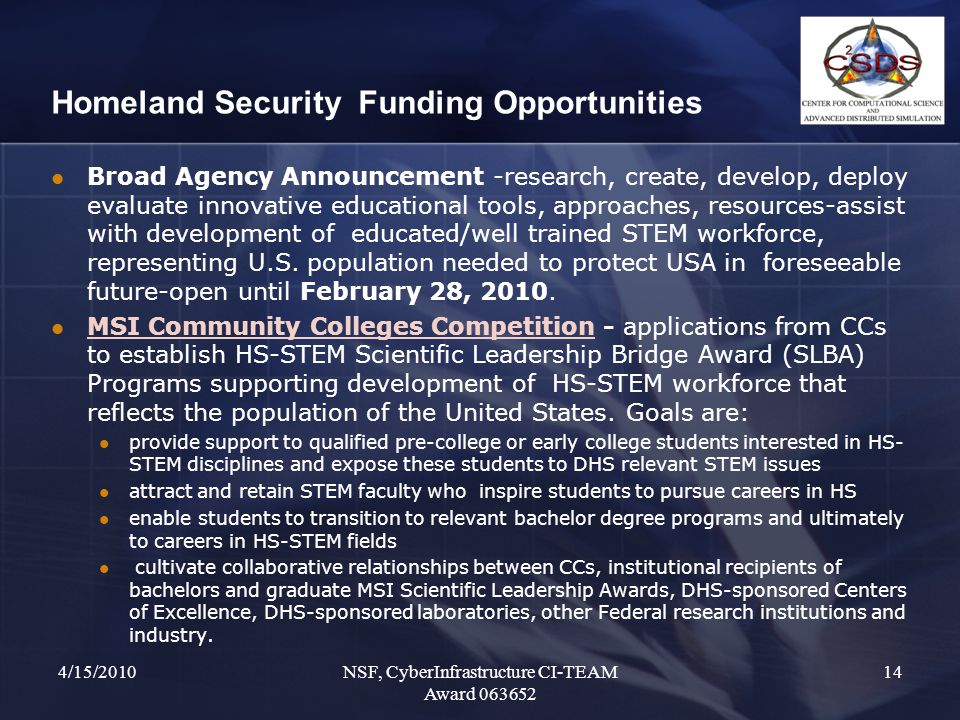 Homeland Security Funding Opportunities Broad Agency Announcement -research, create, develop, deploy evaluate innovative educational tools, approaches