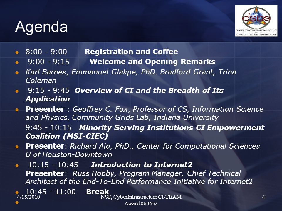 Agenda 8:00 - 9:00 Registration and Coffee 9:00 - 9:15 Welcome and Opening Remarks Karl Barnes, Emmanuel Glakpe, PhD.