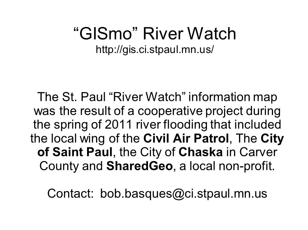 GISmo River Watch http://gis.ci.stpaul.mn.us/ The St.