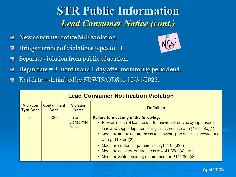 April 2008 STR Public Information Lead Consumer Notice (cont.) New consumer notice M/R violation.