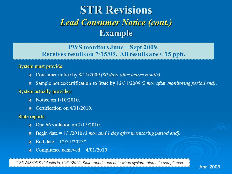 April 2008 STR Revisions Lead Consumer Notice (cont.) Example System must provide: Consumer notice by 8/14/2009 (30 days after learns results).