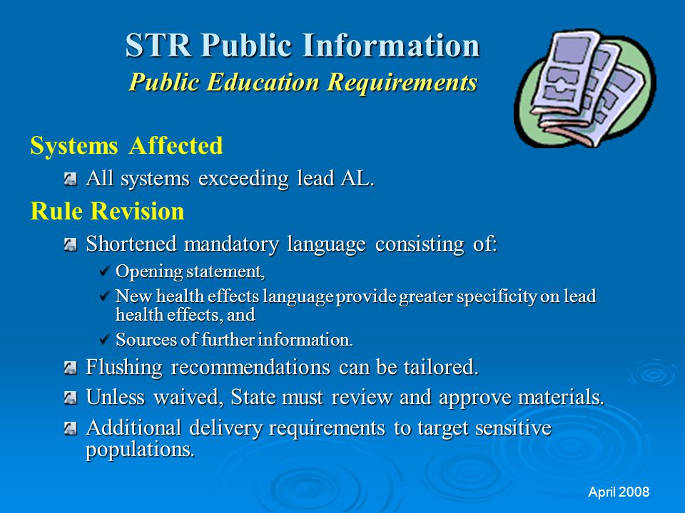 April 2008 STR Public Information Public Education Requirements Systems Affected All systems exceeding lead AL.