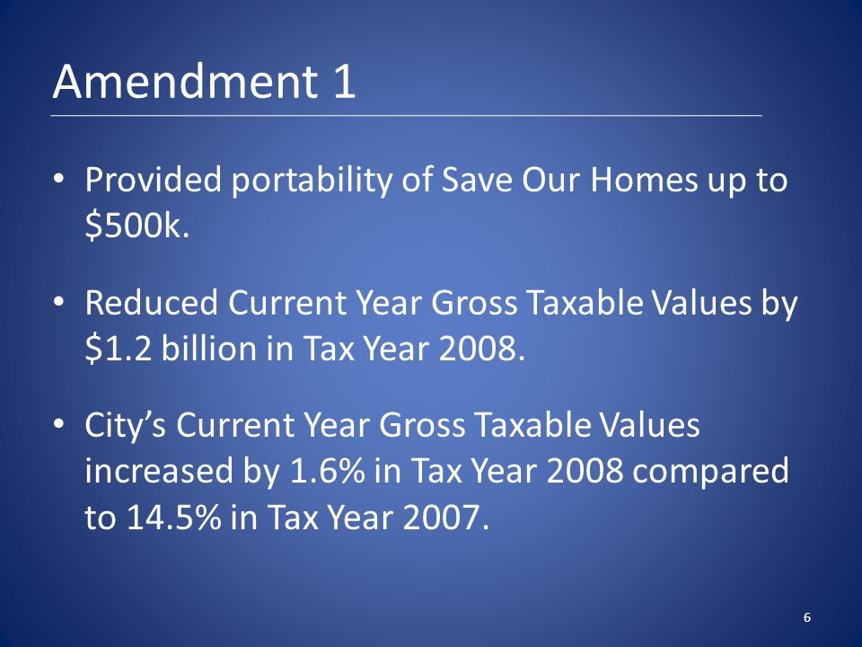 Amendment 1 Provided portability of Save Our Homes up to $500k.