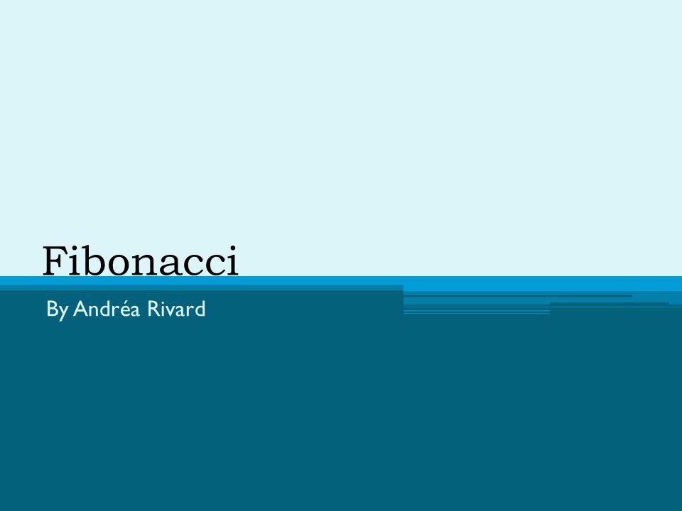 Leonardo Fibonacci Born in Italy c.1170 Arabic numerals, algorithms and algebraic methods, and a facility in fractions Fibonacci Sequence ▫ Discovered it by studying rabbit regeneration http://www.nndb.com/people/922/000095637/fibonacci-2.jpg