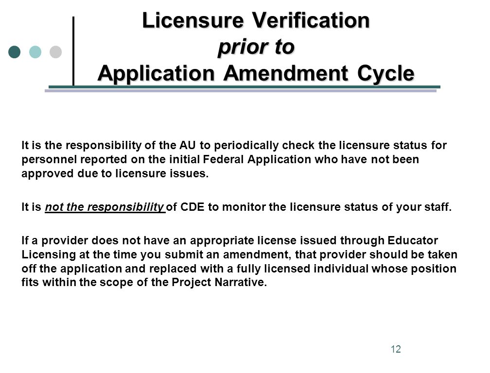 It is the responsibility of the AU to periodically check the licensure status for personnel reported on the initial Federal Application who have not been approved due to licensure issues.