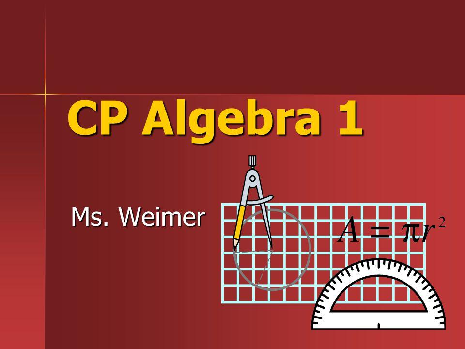 CP Algebra 1 Ms. Weimer