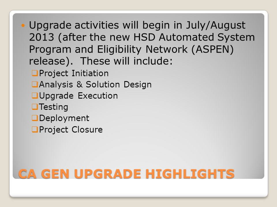 IV&V HSD has requested a waiver for IV&V and TARC. ◦This project is a software upgrade only.