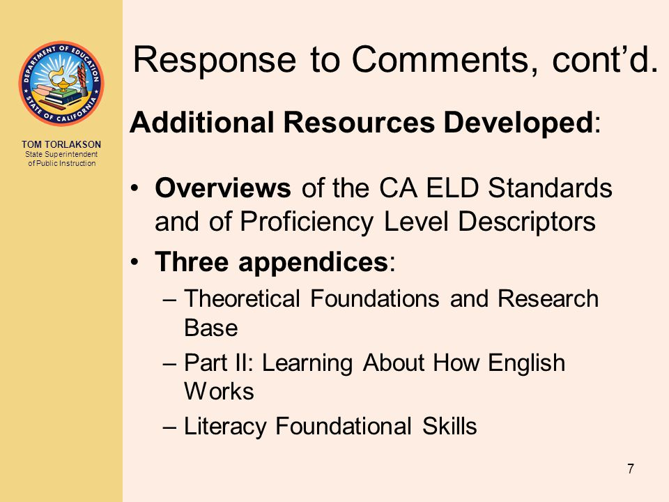 TOM TORLAKSON State Superintendent of Public Instruction 48 Appendix: CA ELD Standards Part II: Learning About How English Works