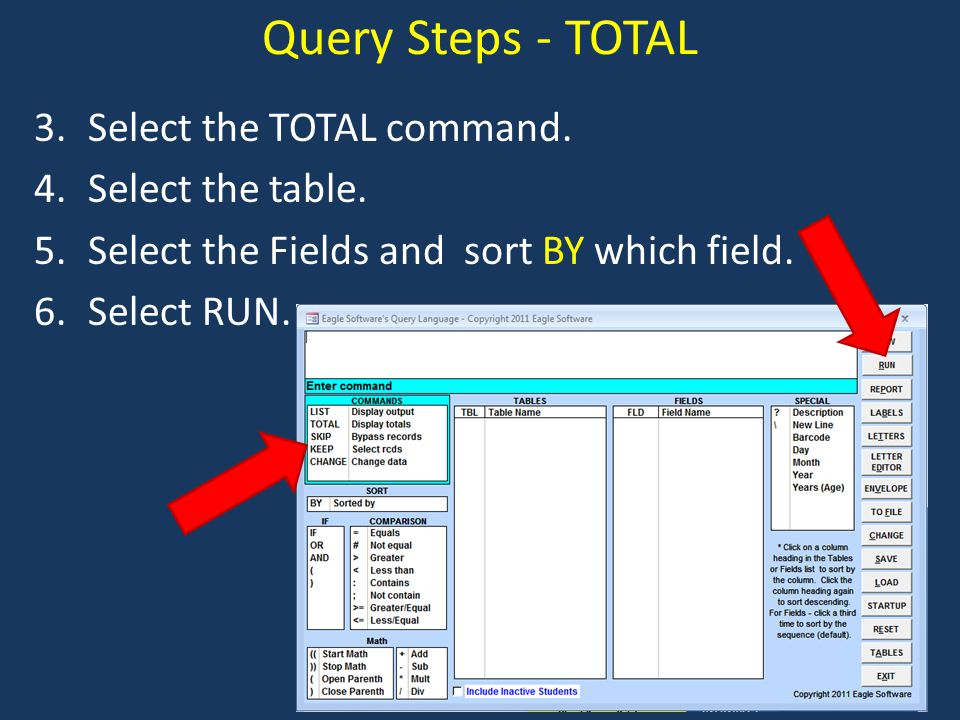 Query Steps - TOTAL 3.Select the TOTAL command. 4.Select the table.