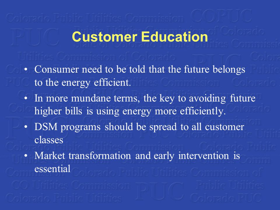 Customer Education Consumer need to be told that the future belongs to the energy efficient.