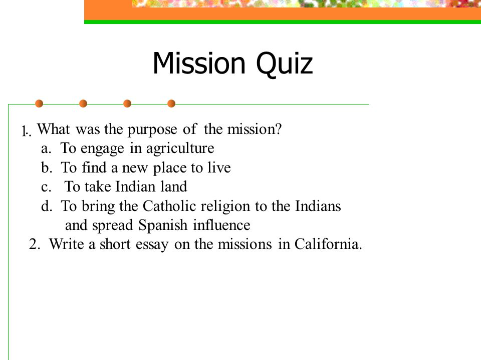 Mission Quiz 1..What was the purpose of the mission.