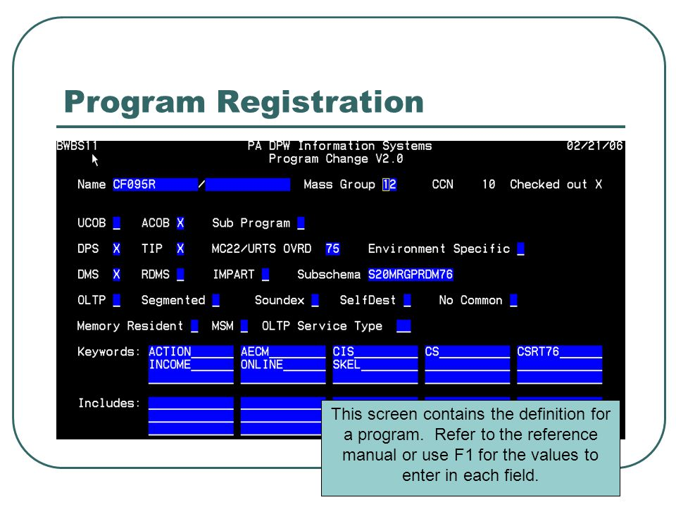 Program Registration This screen contains the definition for a program.