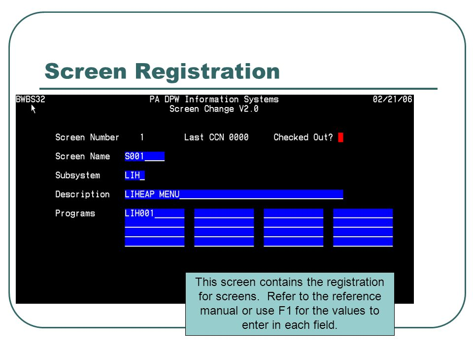 Screen Registration This screen contains the registration for screens.