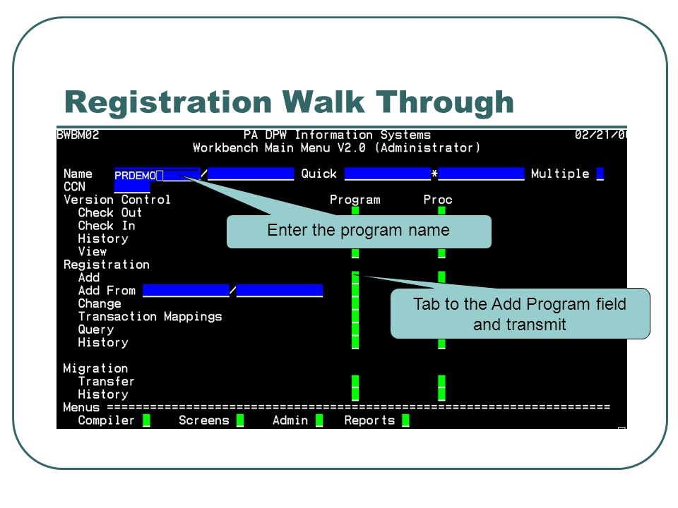 Registration Walk Through Enter the program name Tab to the Add Program field and transmit