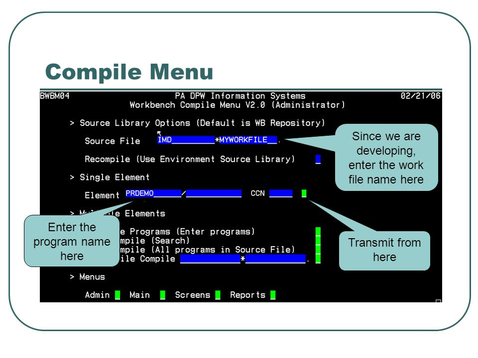 Compile Menu Since we are developing, enter the work file name here Enter the program name here Transmit from here